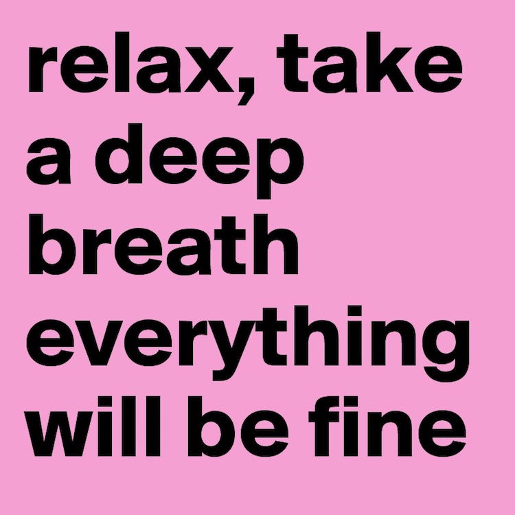 relax-take-a-deep-breath-everything-will-be-fine